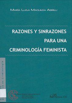 Razones y sinrazones para una criminología feminista / María Luisa Maqueda, 2014