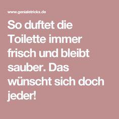 So duftet die Toilette immer frisch und bleibt sauber. Das wünscht sich doch jeder!