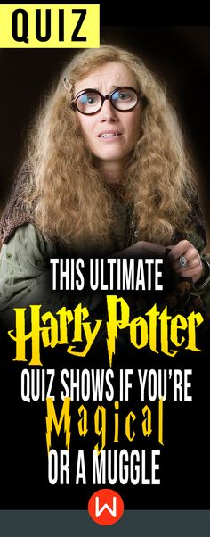 HP quiz: Are you Magical or a Muggle? This Harry Potter personality test will tell if you are a wizard/witch or a muggle. HP test, Harry Potter Quiz. buzzfeed quizzes, playbuzz quiz, JK Rowling, Wizarding World quiz. Can you pass this O.W.L? Professor Sybill Trelawney is worried about your future!