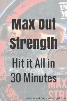 Insanity Max:30 Max Out Strength-Hit it All in 30 Minutes-One Strong Southern Girl-Find out why I think this Insanity Max:30 routine is an A+ workout.