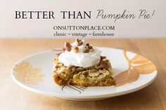 Better Than Pumpkin Pie - On Sutton Place