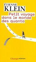 Petit voyage dans le monde des quanta, by Etienne Klein