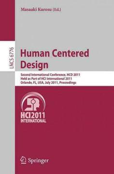Human Centered Design: Second International Conference, HCD 2011, Held As Part of HCI International 2011, Orlando...