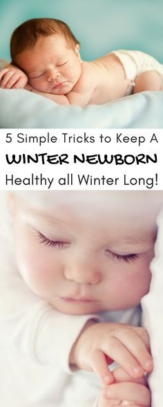 5 Simple Tricks to Keep Your Winter Newborn Healthy all Winter Long!