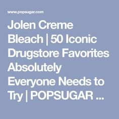Jolen Creme Bleach | 50 Iconic Drugstore Favorites Absolutely Everyone Needs to Try | POPSUGAR Beauty Photo 36
