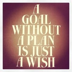 Work your plan and you will reach your goal!