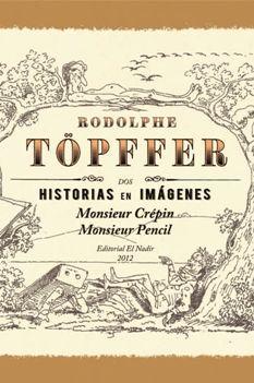 Novedades de Editorial El Nadir: La selección de La Línea Clara: Monsieur Crépin. Monsieur Pencil de Rodolphe Töpffer.
