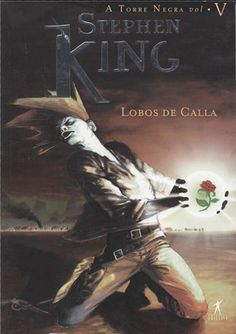 Download Lobos De Calla - A Torre Negra - Vol. 5 - Stephen King em ePUB, mobi, PDF