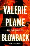 Blowback (A Vanessa Pierson Novel) by Valerie Plame & Sarah Lovett