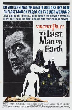 The Last Man On Earth (1964) When a disease turns all of humanity into the living dead, the last man on earth becomes a reluctant vampire hunter.  Vincent Price, Franca Bettoia, Emma Danieli...horror
