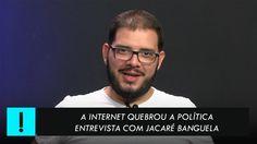 A internet quebrou a política - Entrevista com Jacaré Banguela
