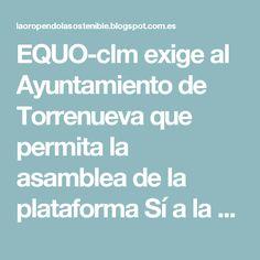 EQUO-clm exige al Ayuntamiento de Torrenueva que permita la asamblea de la plataforma Sí a la tierra viva