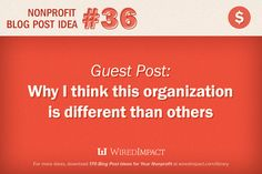 #Nonprofit Blog Post Idea No. 36: Have a guest post why they think your organization is different than others