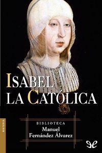 Isabel la Católica - http://descargarepubgratis.com/book/isabel-la-catolica/
