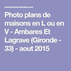 Photo plans de maisons en L ou en V - Ambares Et Lagrave (Gironde - 33) - aout 2015