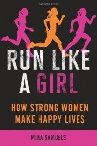 Run Like a Girl Book: A Manifesto for Active Women Everywhere | fitbottomedgirls.com