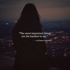 The most important things are the hardest to say. via (http://ift.tt/2mPpBvR)