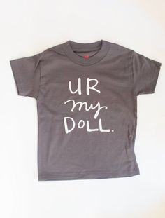 SALE Kids TShirt  U R My Doll by goosegrease on Etsy, $15.00