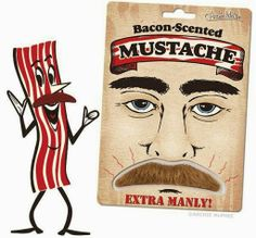 Bacon scented mustache... yes!!