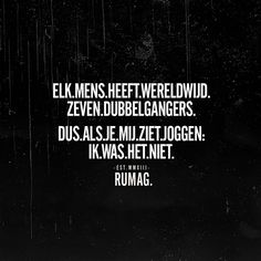 Dubbelganger #rumag Sarcastic Quotes, Jokes Quotes, Funny Quotes, Cool Words, Wise Words, Favorite Quotes, Best Quotes, Psycho Quotes, Dutch Words