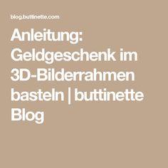 Anleitung: Geldgeschenk im 3D-Bilderrahmen basteln | buttinette Blog