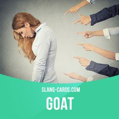 """Goat"" is someone who is blamed when things go wrong.  Example: Sarah made Michael the goat for the broken lamp.  #slang #saying #sayings #phrase #phrases #expression #expressions #english #englishlanguage #learnenglish #studyenglish #language #vocabulary #dictionary #grammar #efl #esl #tesl #tefl #toefl #ielts #toeic #englishlearning #goat #blaming"