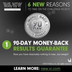 Visalus 90 day money back results guaranteed. Get started TODAY