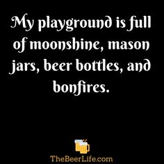 What's your ideal playground? Funny Bar Signs, Beer Signs, Sign Quotes, Cute Quotes, Beer Images, Drinking Quotes, Camping Life, Beer Lovers, Travel Quotes