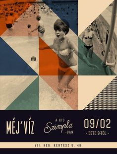 'Méj'víz @ Szimpla' poster ad for a party taking place in Budapest - [use of vintage/traditional photos with youthful graphics] Poster Design, Art Design, Retro Design, Book Design, Layout Design, Quilt Design, Illustration Design Graphique, Art Graphique, Graphic Illustration