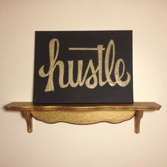 Black and gold glitter acrylic painting Hustle by mgnaffziger