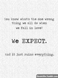 But...if we don't expect what we deserve we are left with what we will settle for.