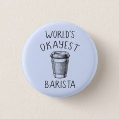 #World's Okayest Barista - Flair Pin Button - #funny #coffee #quote #quotes