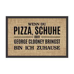 Fußmatte WENN DU PIZZA SCHUHE ODER GEORGE CLOONEY