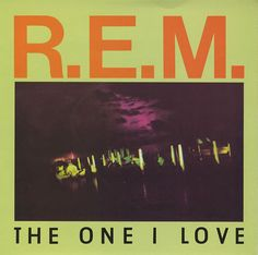 """For Sale - REM The One I Love UK  7"""" vinyl single (7 inch record) - See this and 250,000 other rare & vintage vinyl records, singles, LPs & CDs at http://eil.com"""