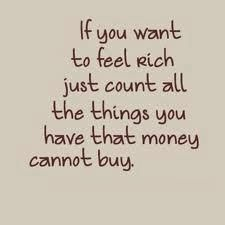 If you want to feel rich just count all the things you have that money cannot buy. | Share Inspire Quotes - Inspiring Quotes | Love Quotes | Funny Quotes | Quotes about Life