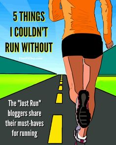 5 Things I Couldn't Run Without - what are the must-haves for runners? The Just Run bloggers are sharing what they couldn't run without. Check out their running essentials!