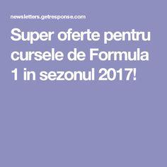 Super oferte pentru cursele de Formula 1 in sezonul 2017!