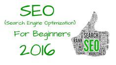 SEO For Beginners 2016 | Search Engine Optimization Tips