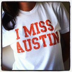 Miss the good old college days?  I MISS AUSTIN (University of Texas Longhorns). $25.00, via Etsy.