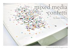 the red kitchen: Mixed Media Confetti