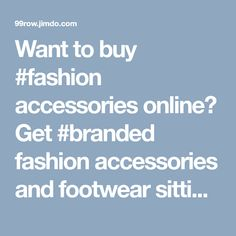 Want to buy #fashion accessories online? Get #branded fashion accessories and footwear sitting at your home buying from #99row.com. You can shop for apparel, pyjama, innerwear, tees, and branded sports shoes from Nika and Puma