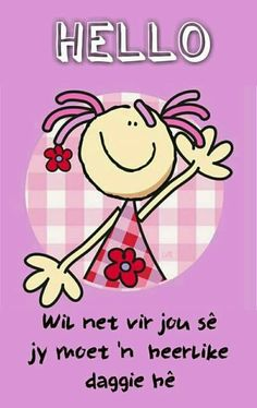 Good Morning Messages, Good Morning Wishes, Baie Dankie, Lekker Dag, Evening Greetings, Mother Daughter Quotes, Afrikaanse Quotes, Goeie More, Teamwork Quotes