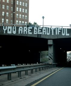 """Find them in Birmingham, AL--this is just one of the """"You Are Beautiful"""" signs in the Magic City...slj"""