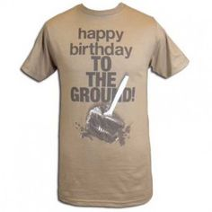 Lonely Island...Must Have!!!!! Shirt. Happy birthday to the ground!!