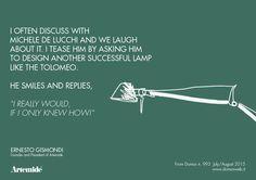 #ArtemideQuotes with Ernesto Gismondi talking about the #Tolomeo Lamp !