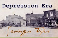 Depression Era Savings Tips - Our grandmothers knew best! My favorite tip: Go back in time: don't shop, don't even look at ads, internet shopping sites, or shopping channels, it is surprising how many things we can really live without, especially if we don't know about them!