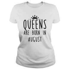 bed2d921b547 Birthday gift t-shirt design · Queens are born in AUGUST (Tees, Long Sleeve  and Hoodie). Perfect Gift