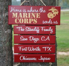 """Home is Where the Marine Corps Sends Us"" Custom made on Etsy."