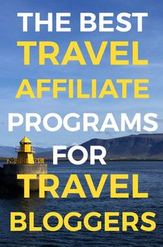 Best Travel Affiliate Programs for Travel Bloggers & Websites : hotel affiliate, travel affiliate network, vacation affiliate program #bloggingtips