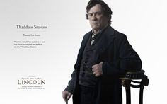 """""""Abraham Lincoln has asked us to work with him to accomplish the death of slavery."""" - Thaddeus Stevens"""